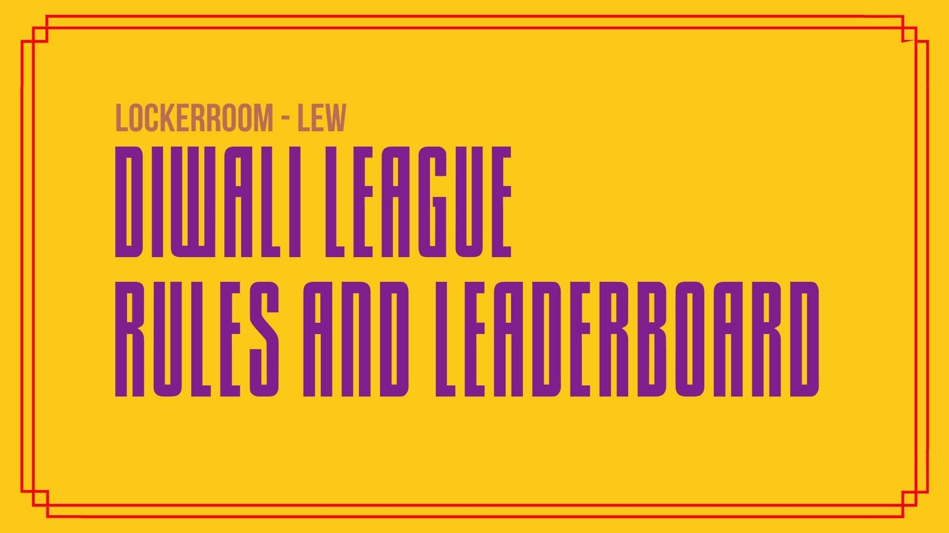 LEW-Lockerroom-Diwali-League-Contest