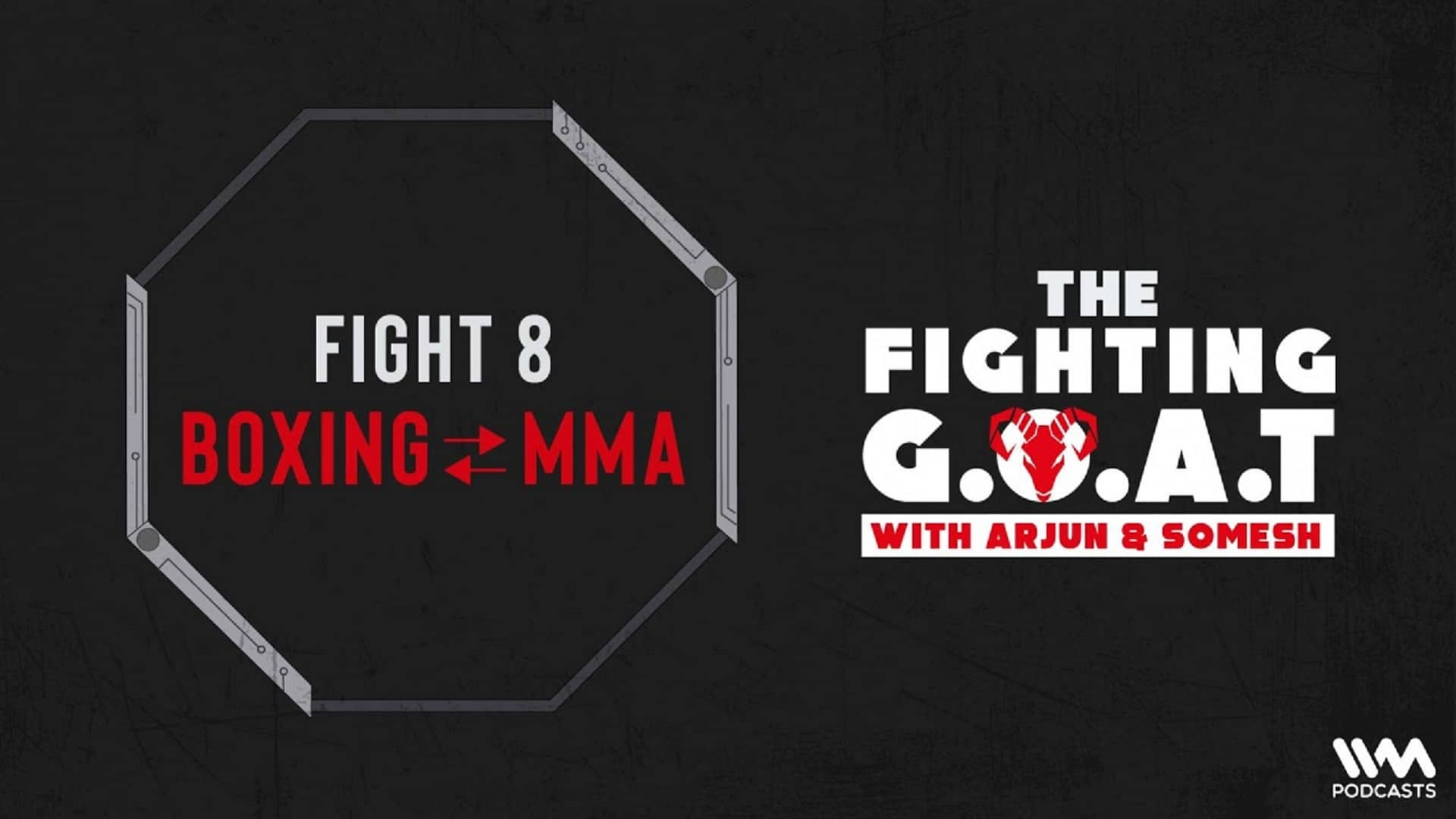 Fighting-GOAT-Episode-MMA-Boxing
