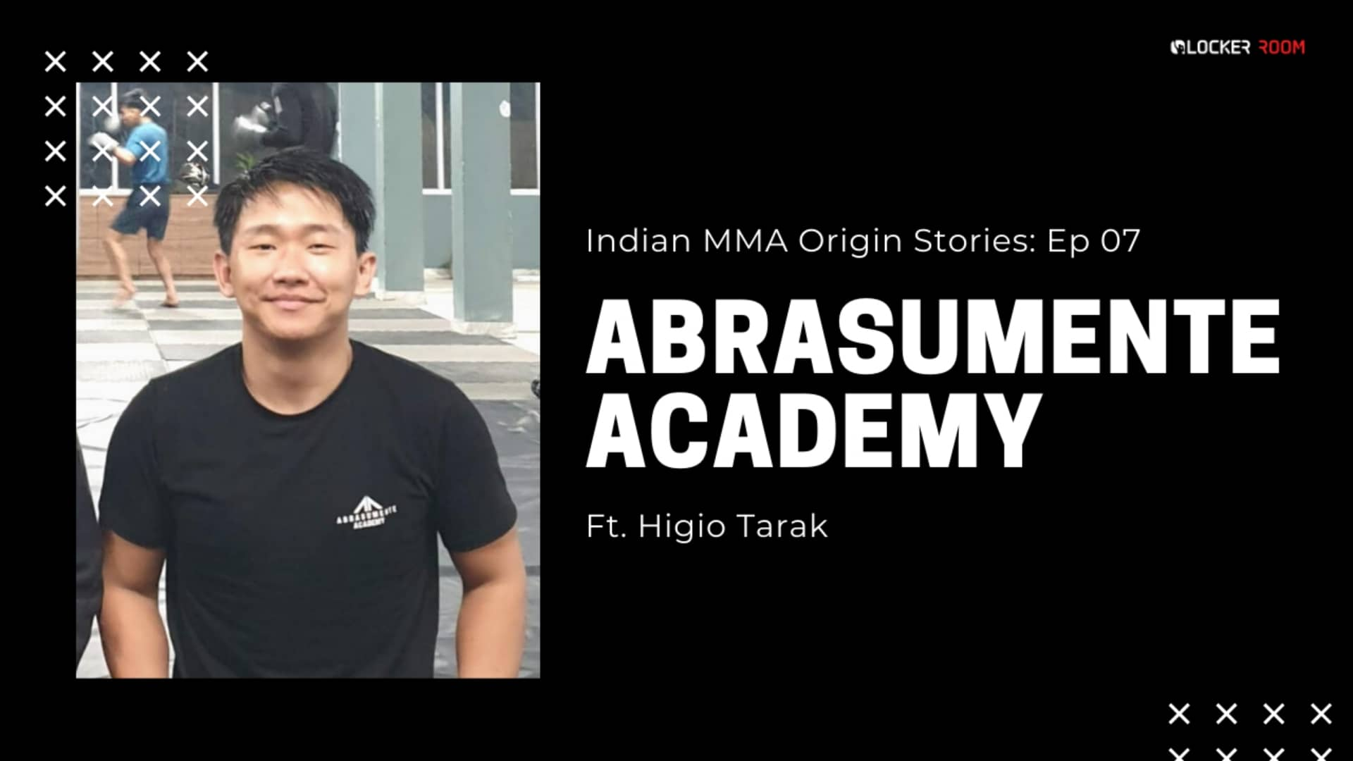 https://lockerroom.in/blog/view/Abrasumente-Academy-Higio-Tarak-MMA-India