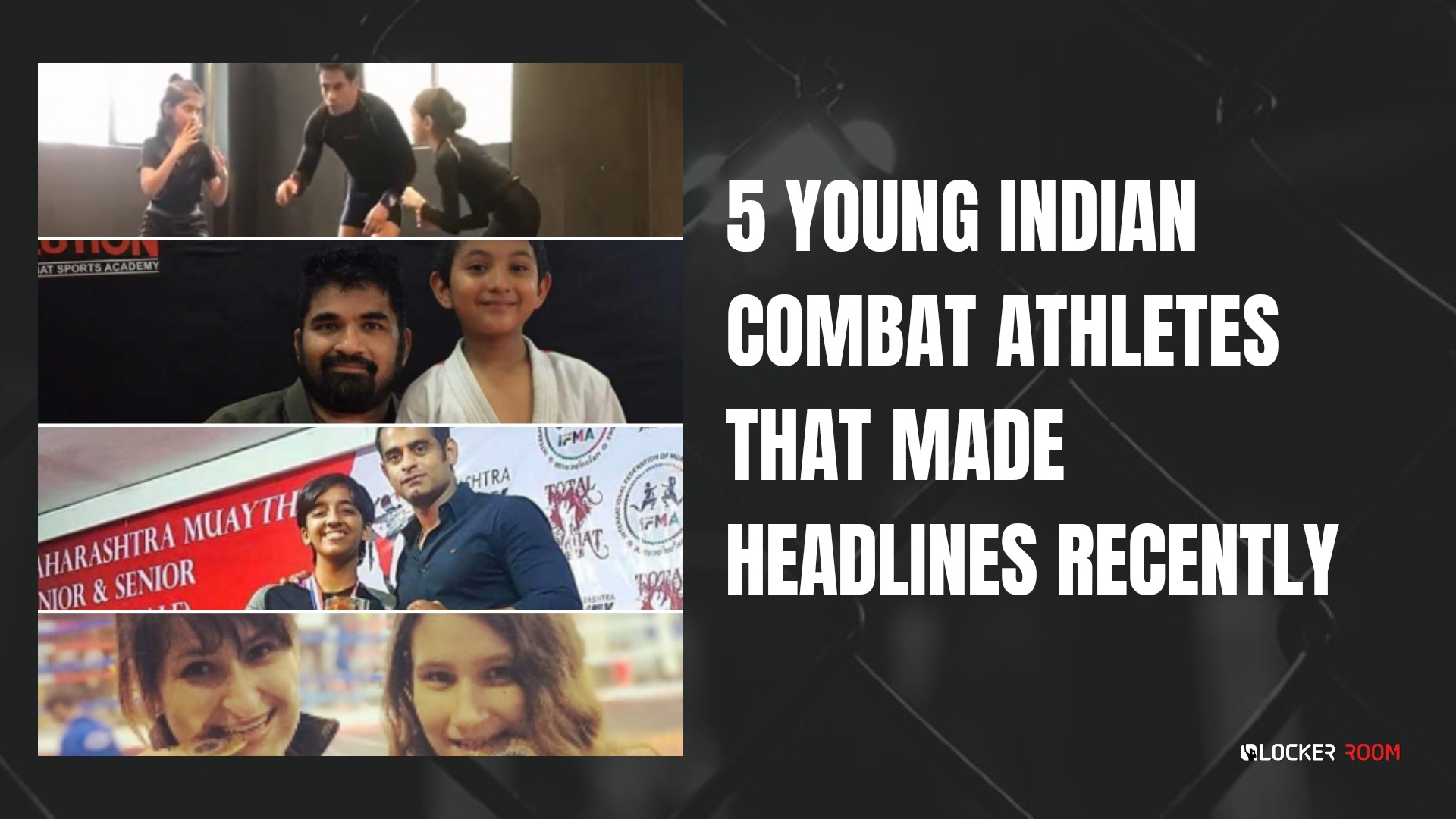 https://lockerroom.in/blog/view/5-Young-Indian-Combat-Athletes-that-made-headlines-recently
